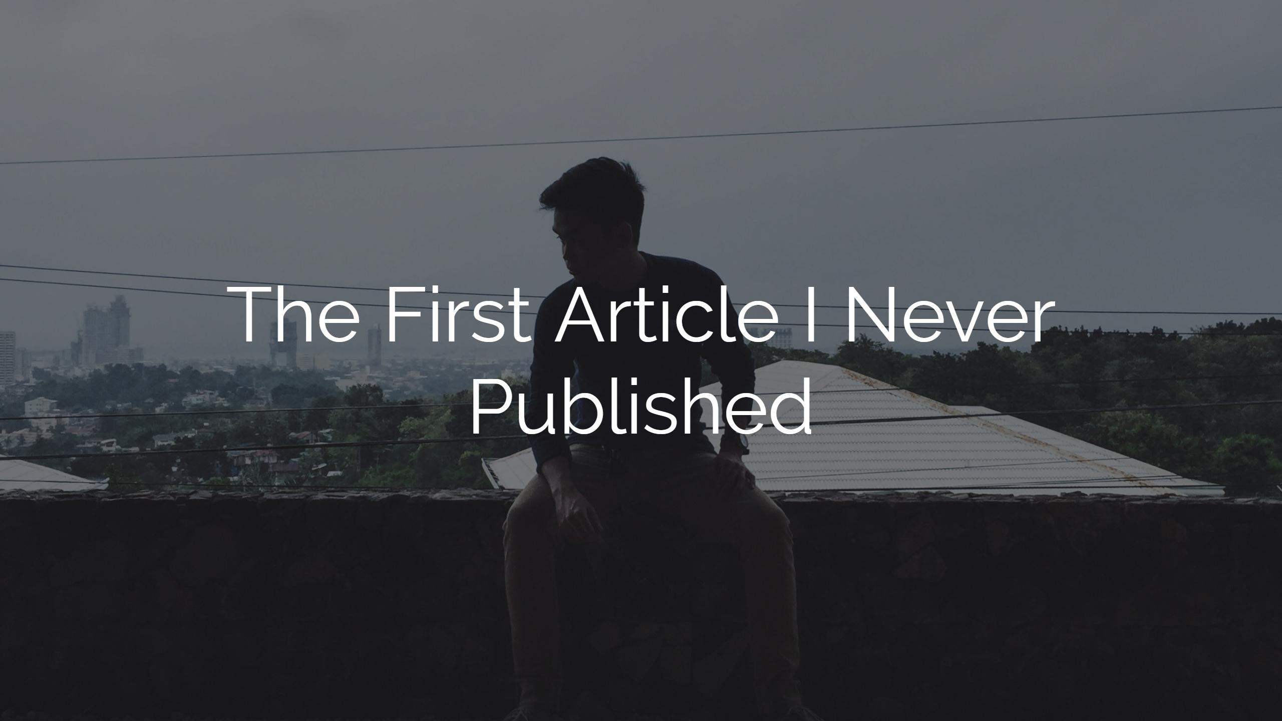 The First Article I Never Published